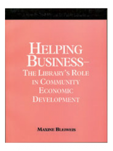Image for Helping Business - The Library's Role in Community Economic Development: A How-To-Do-It Manual for Librarians