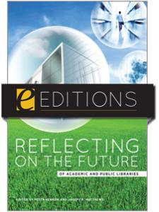 Image for Reflecting on the Future of Academic and Public Libraries--eEditions e-book