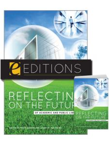 Image for Reflecting on the Future of Academic and Public Libraries---print/e-book Bundle