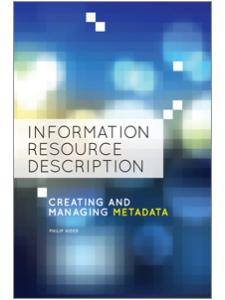 Image for Information Resource Description: Creating and Managing Metadata