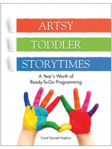 Image for Artsy Toddler Storytimes: A Year's Worth of Ready-To-Go Programming