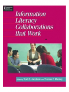 Image for Information <strong>Literacy</strong> Collaborations that Work: