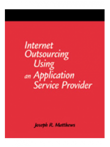 Image for Internet Outsourcing Using an Application Service Provider: A How-To-Do-It Manual for Librarians
