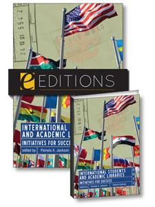 Image for International Students and Academic Libraries: Initiatives for Success--print/e-book Bundle