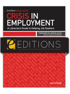 Image for Crisis in Employment: A Librarian's Guide to Helping Job Seekers--eEditions PDF e-book