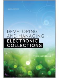 Image for Developing and Managing Electronic Collections: The Essentials