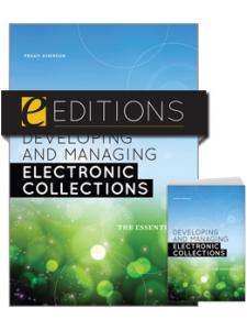 Image for Developing and Managing Electronic Collections: The Essentials--print/e-book Bundle