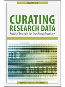 Image for Curating Research Data, Volume One: Practical Strategies for Your Digital Repository