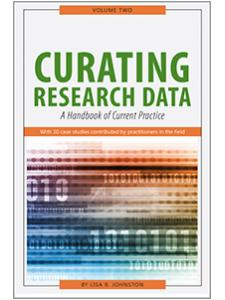 Image for Curating Research Data, Volume Two: A Handbook of Current Practice