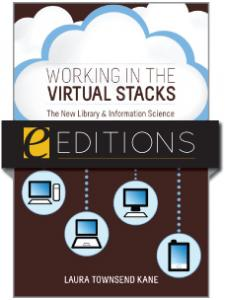 Image for Working in the Virtual Stacks: The New Library and Information Science--eEditions e-book