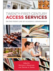 Image for Twenty-First-Century Access Services: On the Front Line of Academic Librarianship