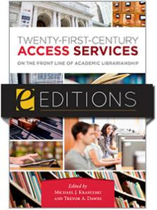 Image for Twenty-First-Century Access Services: On the Front Line of Academic Librarianship--eEditions e-book