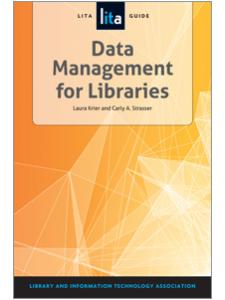Image for Data Management for Libraries: A LITA Guide