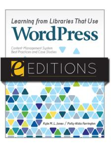 Image for Learning from Libraries that Use WordPress: Content-Management System Best Practices and Case Studies--eEditions PDF e-book