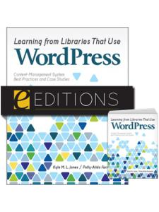 Image for Learning from Libraries that Use WordPress: Content-Management System Best Practices and Case Studies--print/PDF e-book Bundle