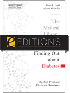Image for The Medical Library Association Guide to Finding Out about Diabetes: The Best Print and Electronic Resources--eEditions e-book