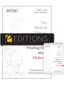 Image for The Medical Library Association Guide to Finding Out about Diabetes: The Best Print and Electronic Resources--print/e-book Bundle