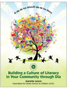 Image for El día de los niños/El día de los libros: Building a Culture of Literacy in Your Community through Día
