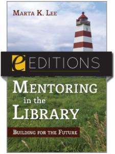 Image for Mentoring in the Library: Building for the Future--eEditions e-book