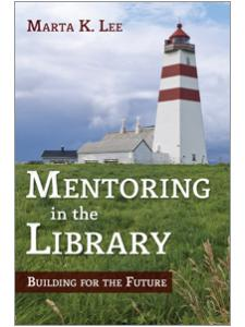 Image for Mentoring in the Library: Building for the Future
