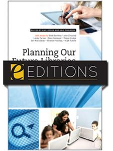 Image for Planning Our Future Libraries: Blueprints for 2025—eEditions e-book