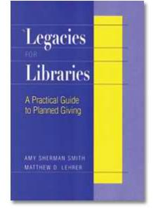 Image for Legacies for Libraries: A Practical Guide to Planned Giving