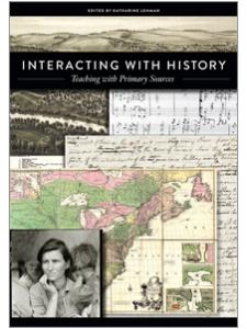 Image for Interacting with History: Teaching with Primary Sources