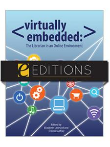 Image for Virtually Embedded: The Librarian in an Online Environment--eEditions e-book