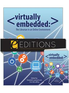 Image for Virtually Embedded: The Librarian in an Online Environment--print/e-book Bundle
