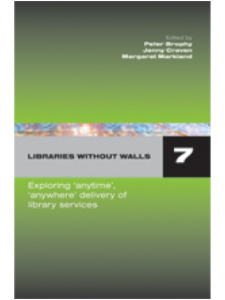 Image for Libraries Without Walls 7: Exploring 'Anytime', 'Anywhere' Delivery of Library Services
