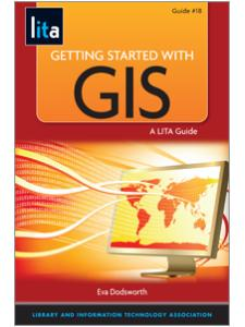 Image for Getting Started with GIS: A LITA Guide