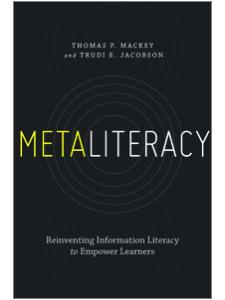 Image for Metaliteracy: Reinventing Information Literacy to Empower Learners