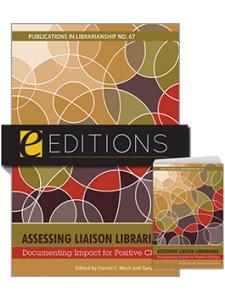 Image for Assessing Liaison Librarians: Documenting Impact for Positive Change (PIL #67)—print/e-book Bundle