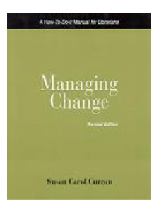 Image for Managing Change, Revised Edition: A How-To-Do-It Manual for Librarians