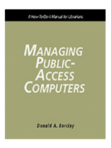 Image for Managing Public Access Computers: A How-To-Do-It Manual for Librarians