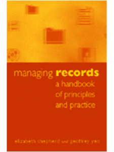 Image for Managing Records: A Handbook of Principles and Practice