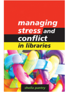 Image for Managing Stress and Conflict in Libraries: