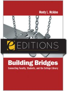 Image for Building Bridges: Connecting Faculty, Students, and the College Library--eEditions e-book