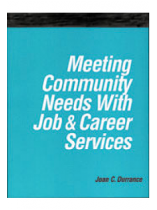 Image for Meeting Community Needs with Job and Career Services: A How-To-Do-It Manual for Librarians