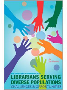 Image for Librarians Serving Diverse Populations: Challenges & Opportunities (ACRL Publications in Librarianship #62)