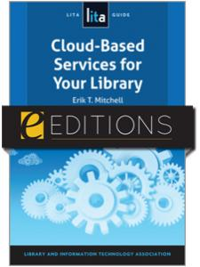 Image for Cloud-Based Services for Your Library: A LITA Guide--eEditions e-book