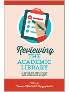 Image for Reviewing the Academic Library: A Guide to Self-Study and External Review