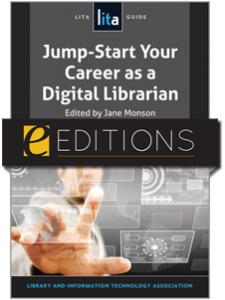 Image for Jump-Start Your Career as a Digital Librarian: A LITA Guide--eEditions e-book