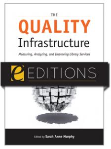 Image for The Quality Infrastructure: Measuring, Analyzing, and Improving Library Services—eEditions e-book