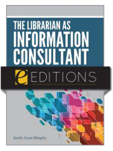 Image for The Librarian as Information Consultant: Transforming Reference for the Information Age--eEditions e-book