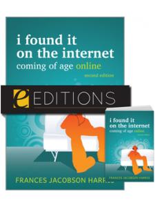 Image for I Found It on the Internet: Coming of Age Online, Second Edition--print/e-book Bundle