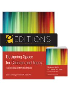 Image for Designing Space for Children and Teens in Libraries and Public Places--print/e-book Bundle