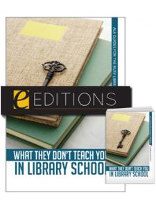 Image for What They Don't Teach You in Library School--print/e-book Bundle