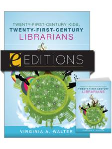 Image for Twenty-First-Century Kids, Twenty-First-Century Librarians--print/e-book Bundle