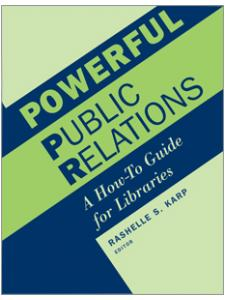 Image for Powerful Public Relations: A How-To Guide for Libraries